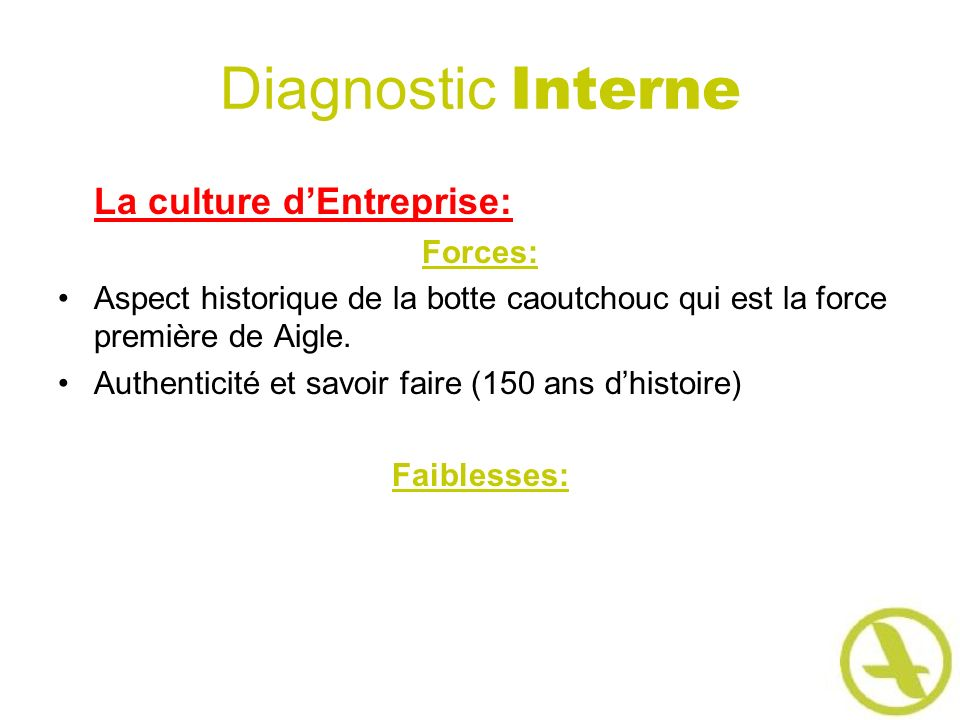 Diagnostic Interne La culture d'Entreprise: Forces: