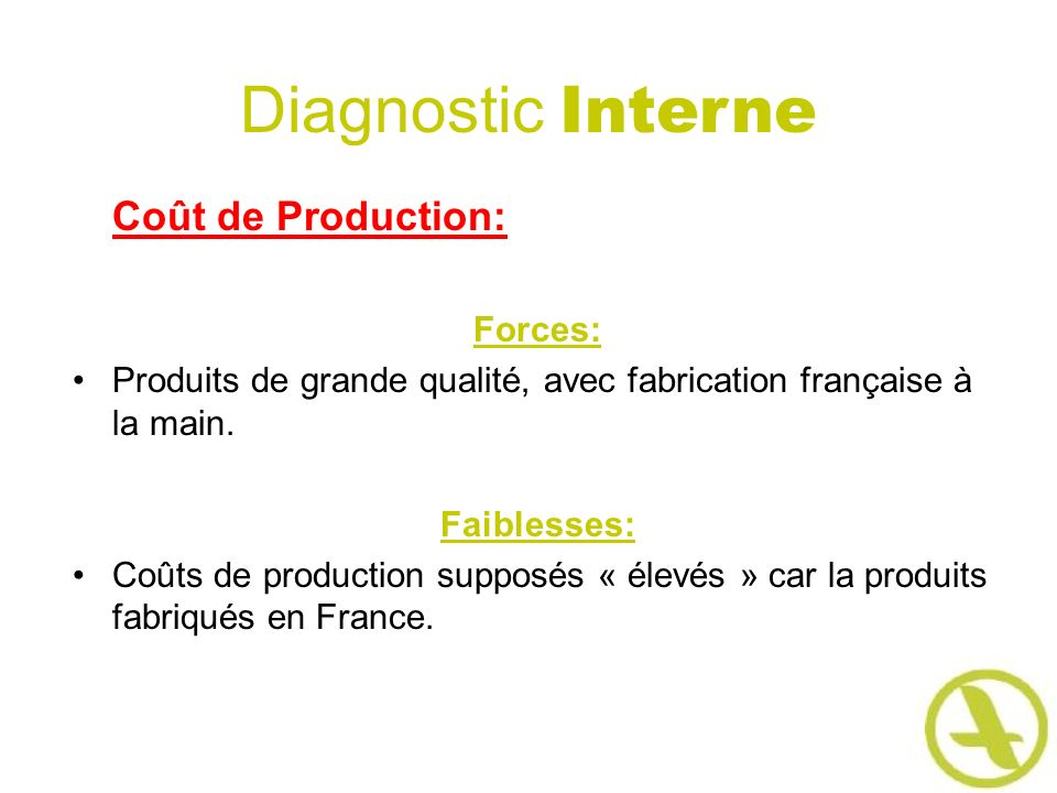 Diagnostic Interne Coût de Production: Forces: