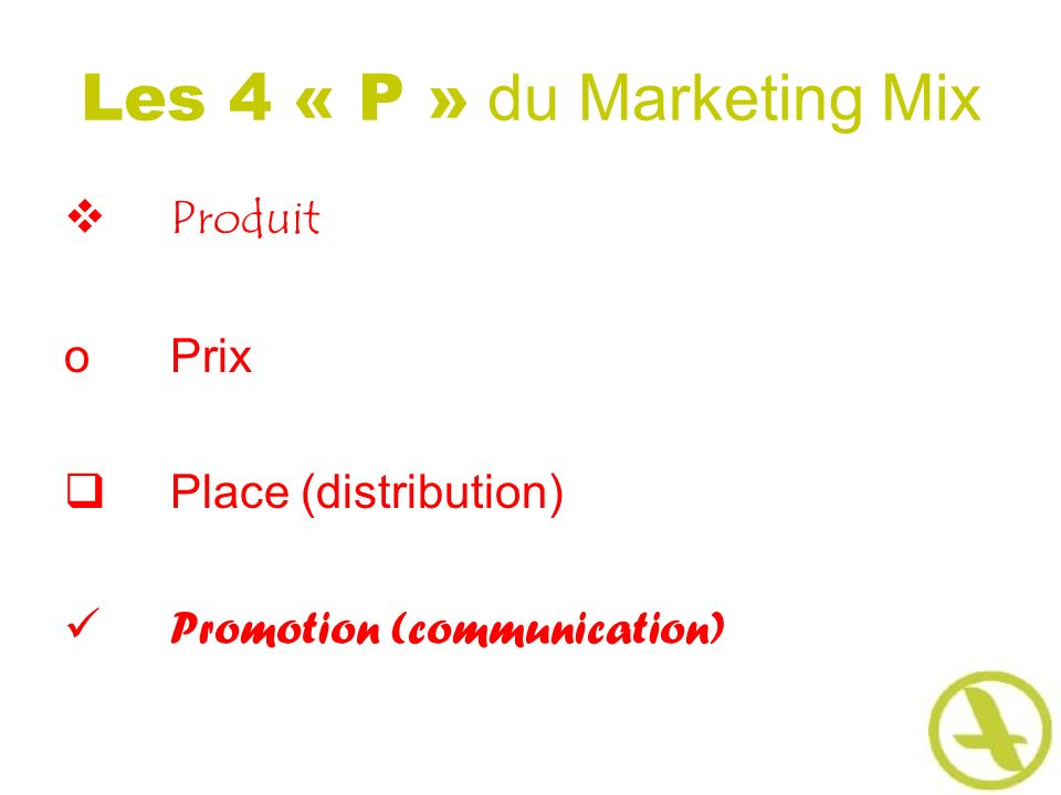 Les 4 « P » du Marketing Mix