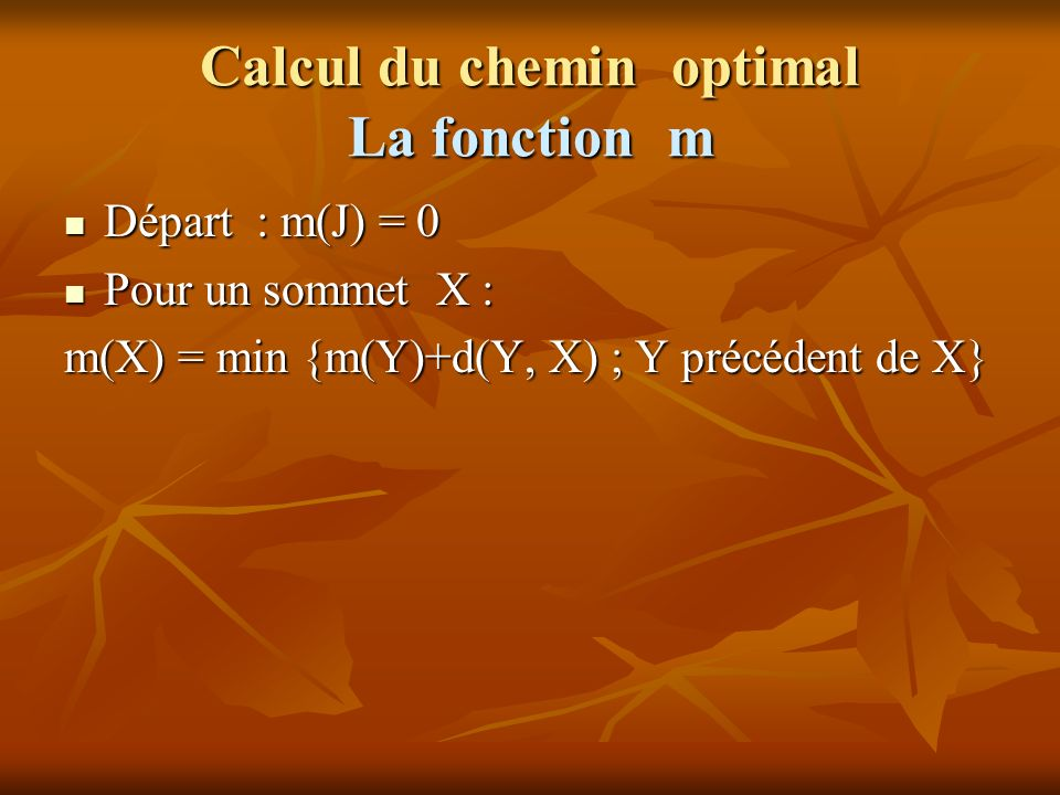 Calcul du chemin optimal La fonction m