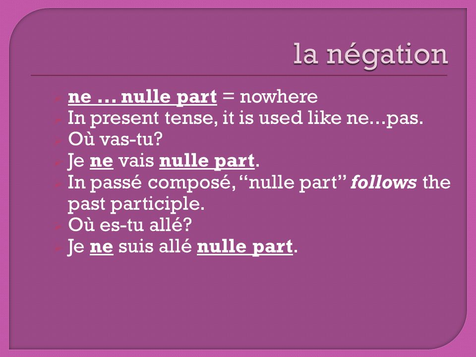 la négation ne ... nulle part = nowhere