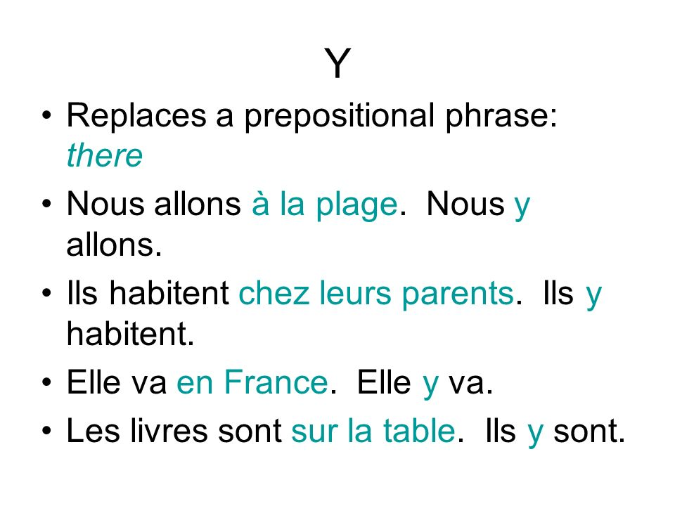 Y Replaces a prepositional phrase: there
