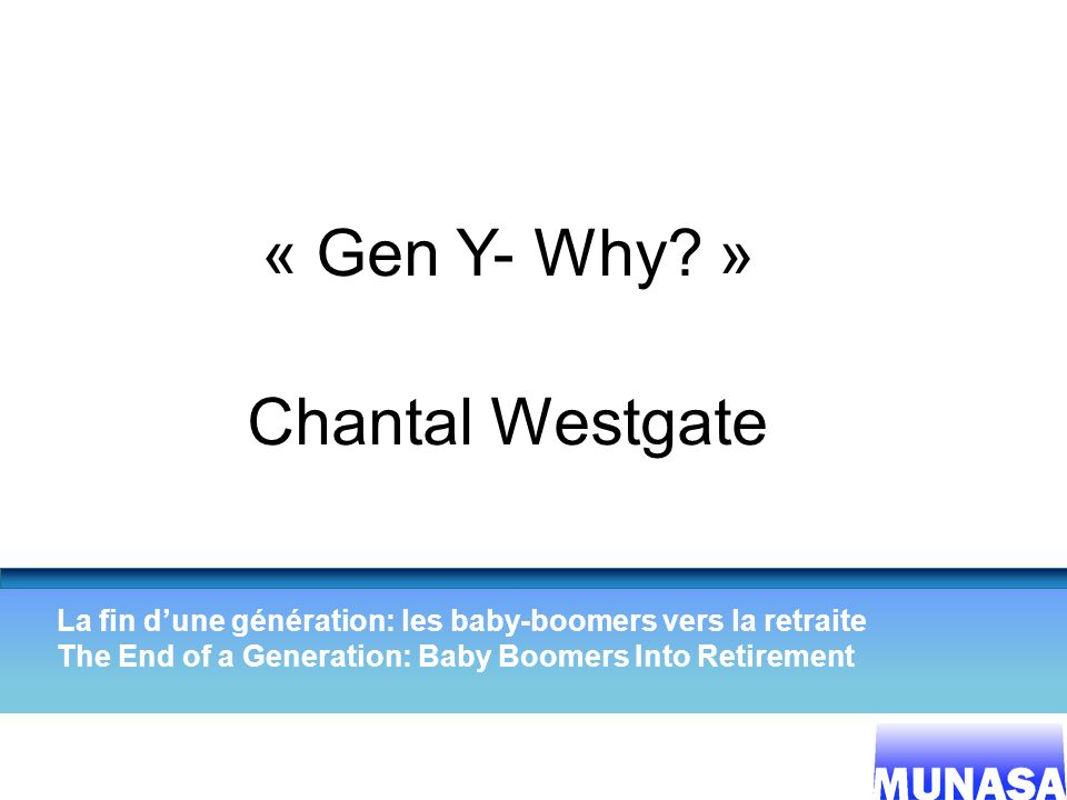 « Gen Y- Why » Chantal Westgate