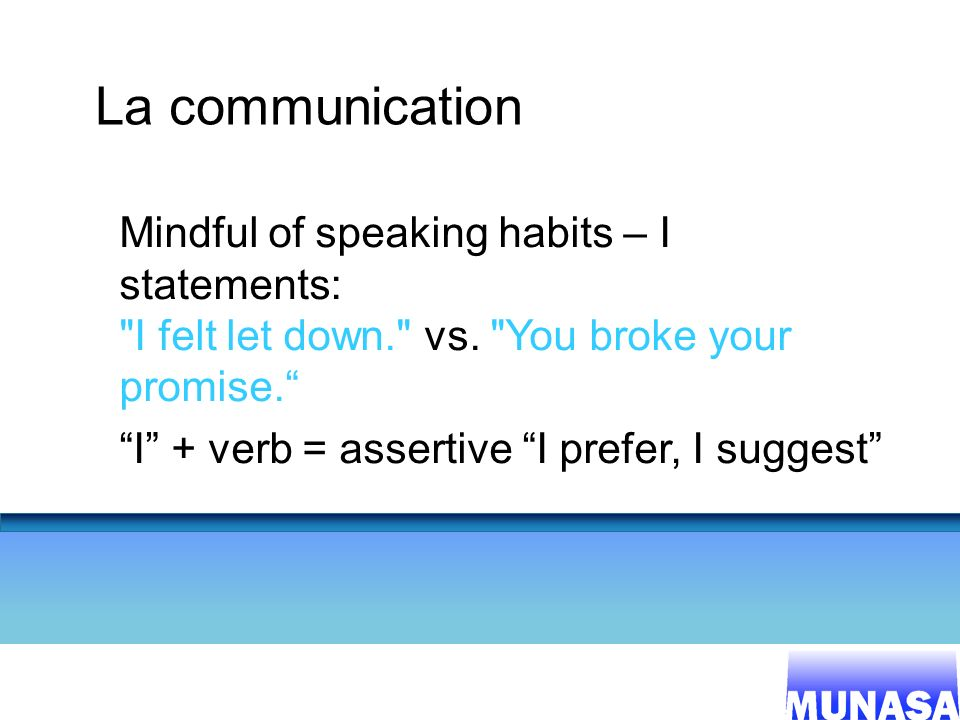 La communication Mindful of speaking habits – I statements: