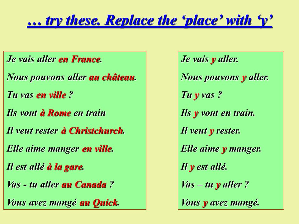 … try these. Replace the 'place' with 'y'