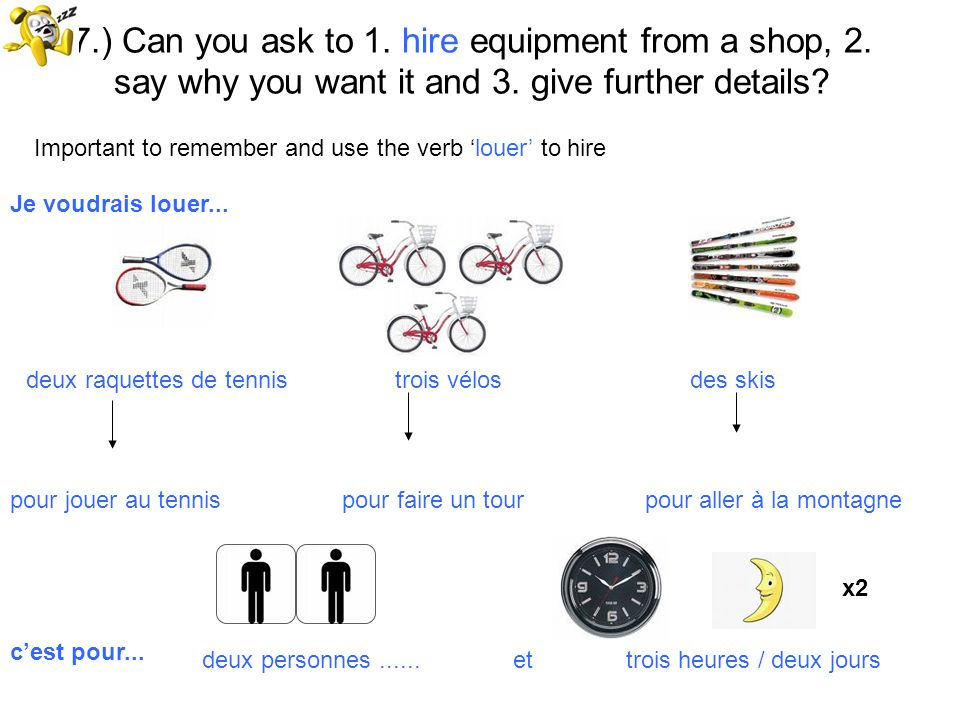 7. ) Can you ask to 1. hire equipment from a shop, 2
