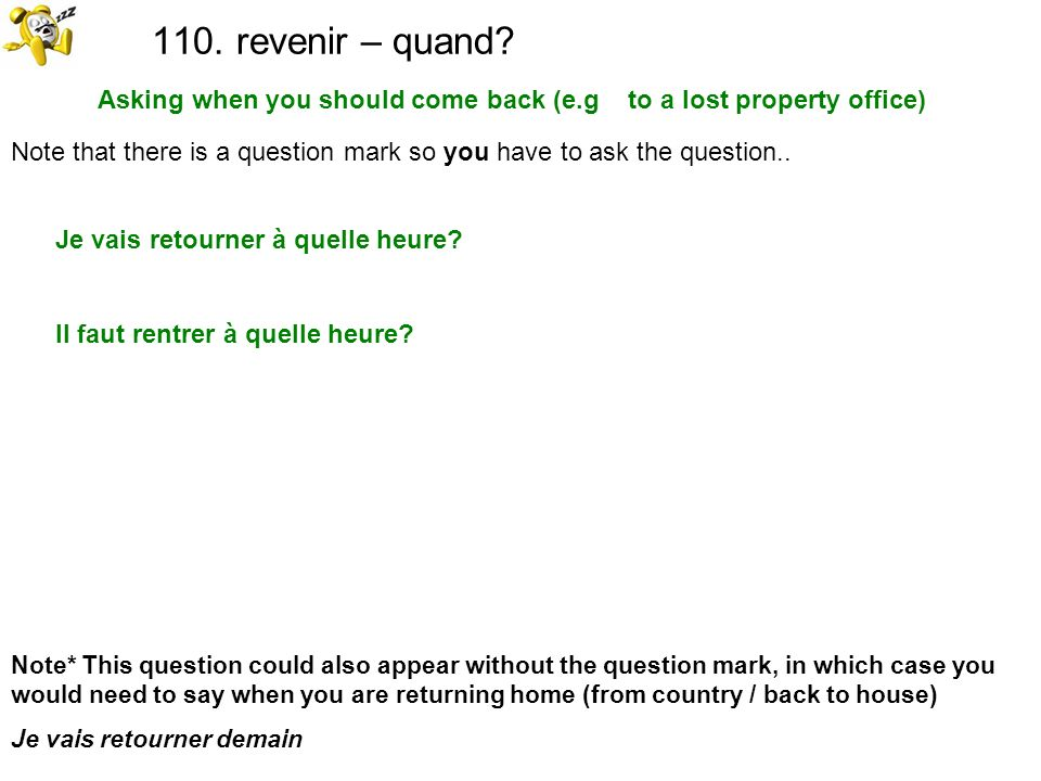 Asking when you should come back (e.g to a lost property office)