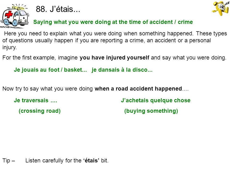 Saying what you were doing at the time of accident / crime