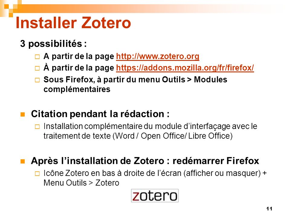 Installer Zotero 3 possibilités : Citation pendant la rédaction :
