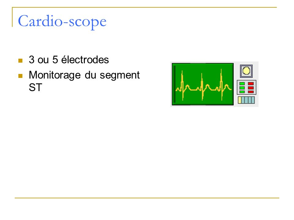Cardio-scope 3 ou 5 électrodes Monitorage du segment ST