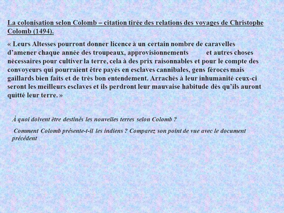 La colonisation selon Colomb – citation tirée des relations des voyages de Christophe Colomb (1494).
