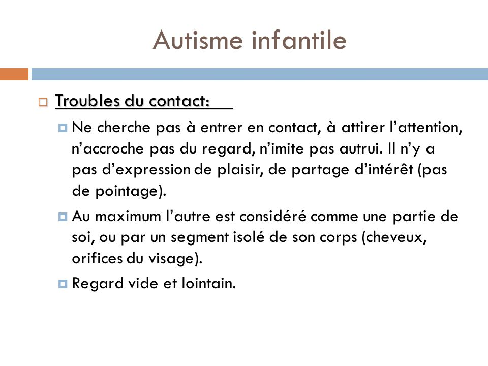 Autisme infantile Troubles du contact: