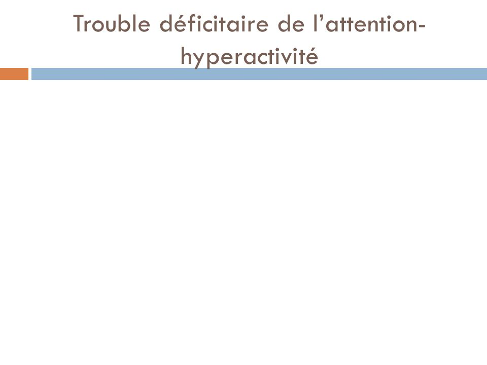Trouble déficitaire de l'attention-hyperactivité