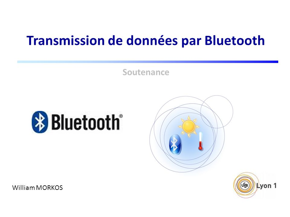 Transmission de données par Bluetooth Soutenance