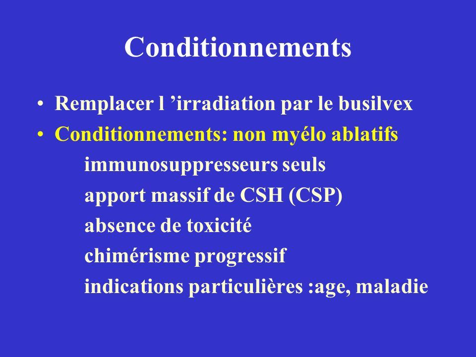 Conditionnements Remplacer l 'irradiation par le busilvex
