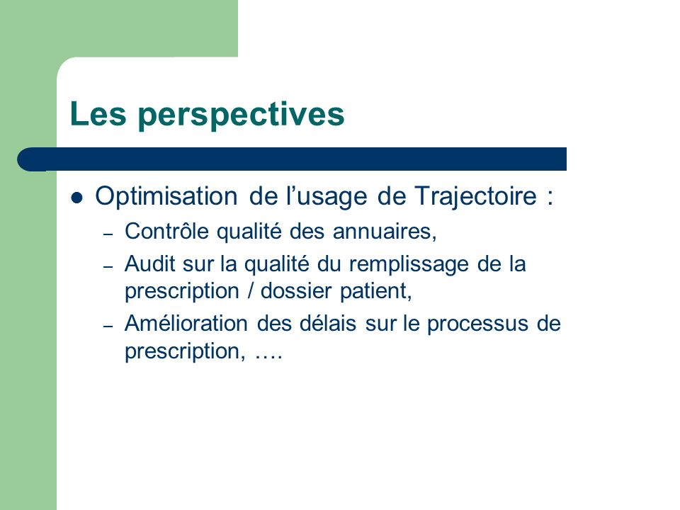 Les perspectives Optimisation de l'usage de Trajectoire :