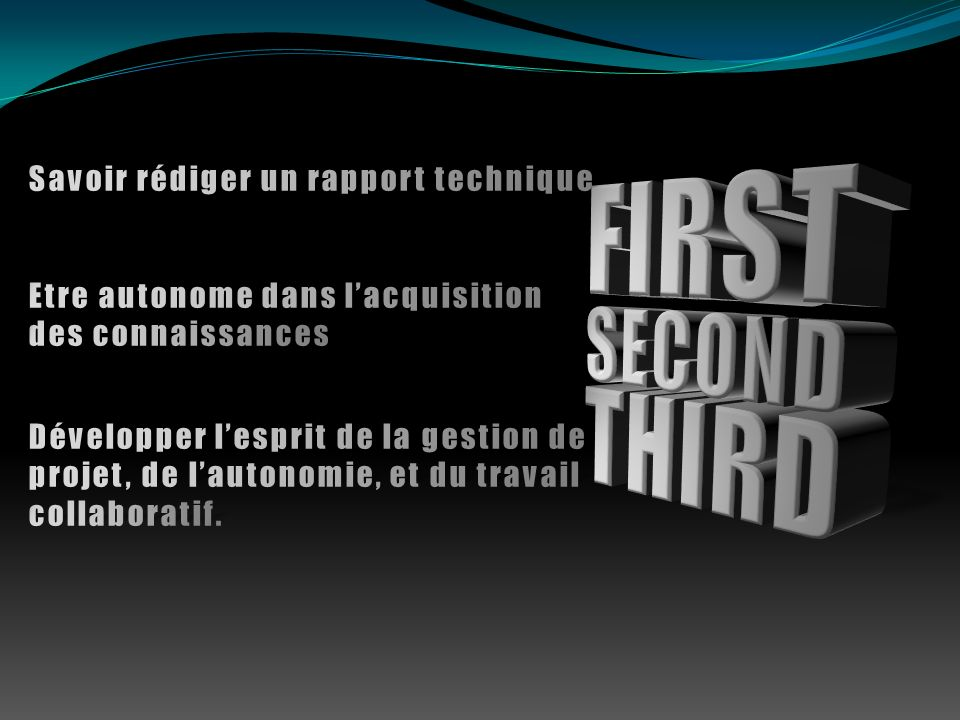 FIRST SECOND THIRD Savoir rédiger un rapport technique