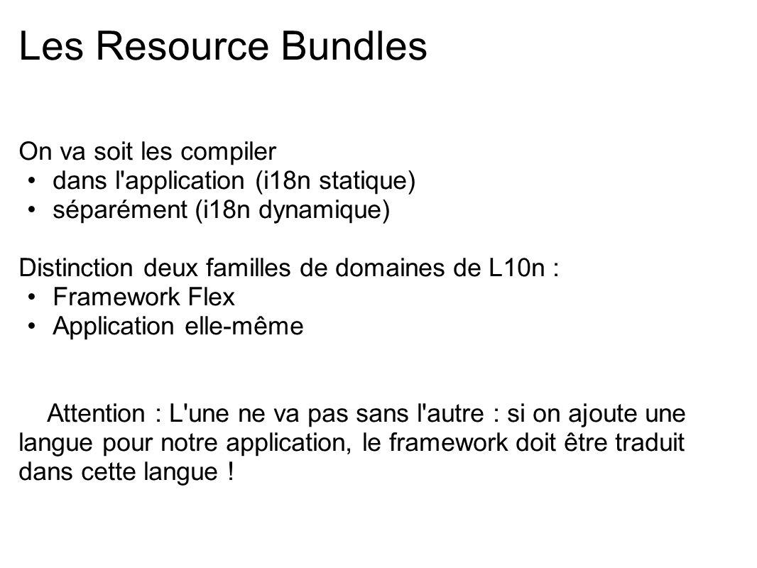 Les Resource Bundles On va soit les compiler