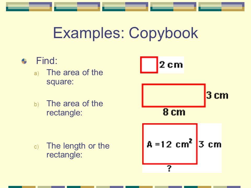 Examples: Copybook Find: The area of the square: