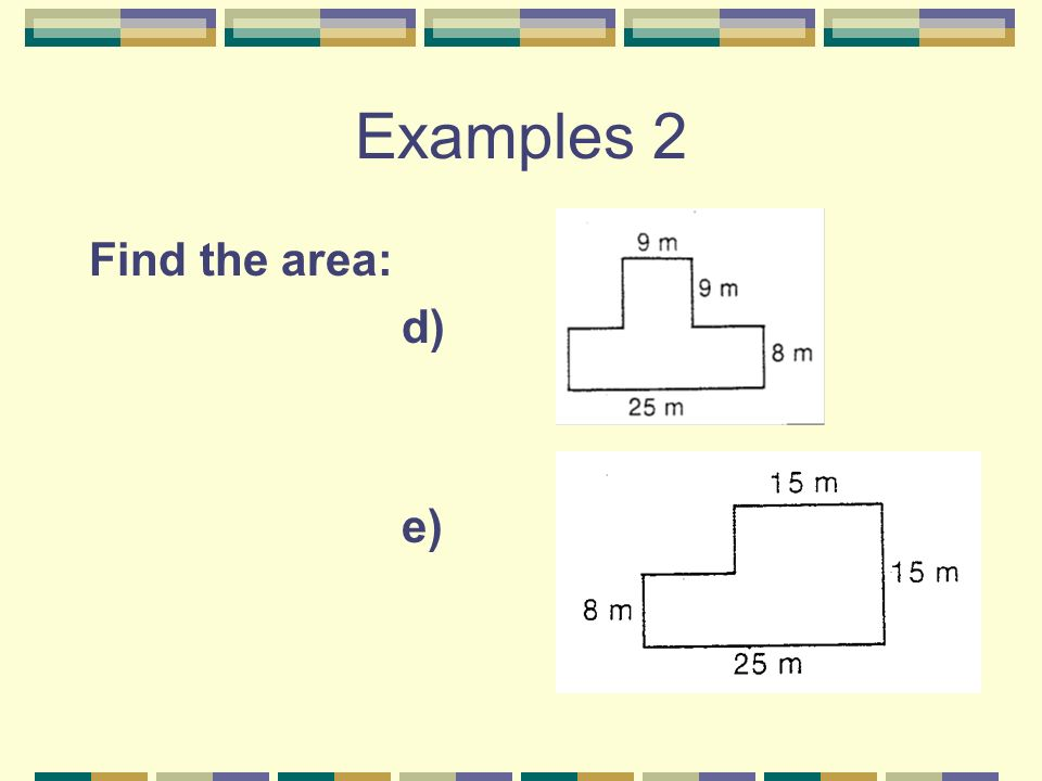 Examples 2 Find the area: d) e)