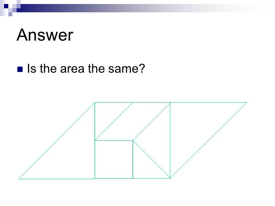 Answer Is the area the same
