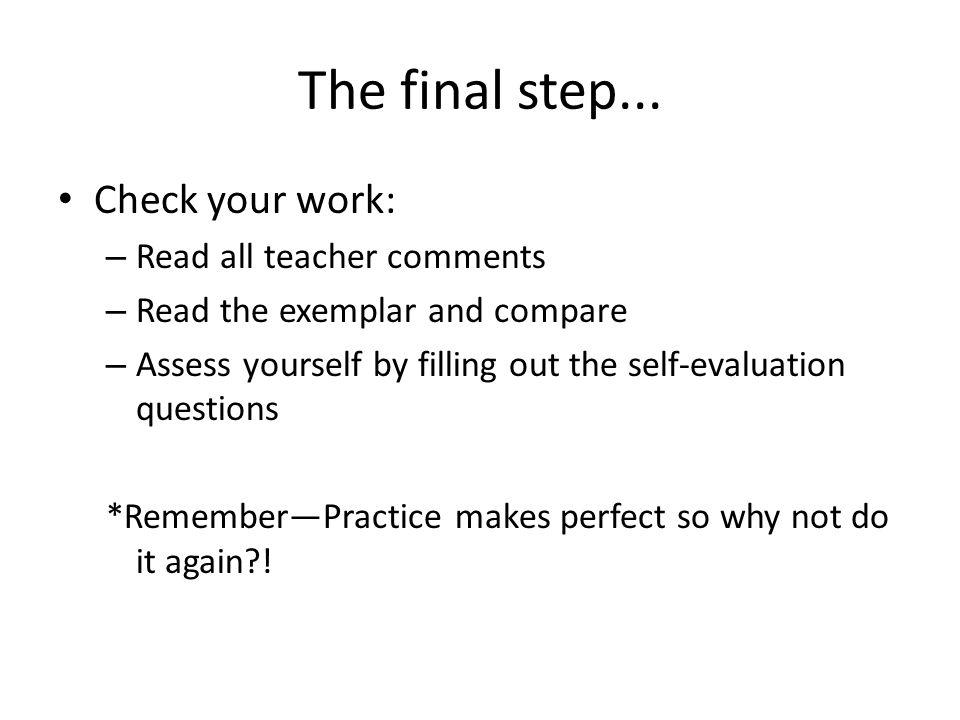 The final step... Check your work: Read all teacher comments