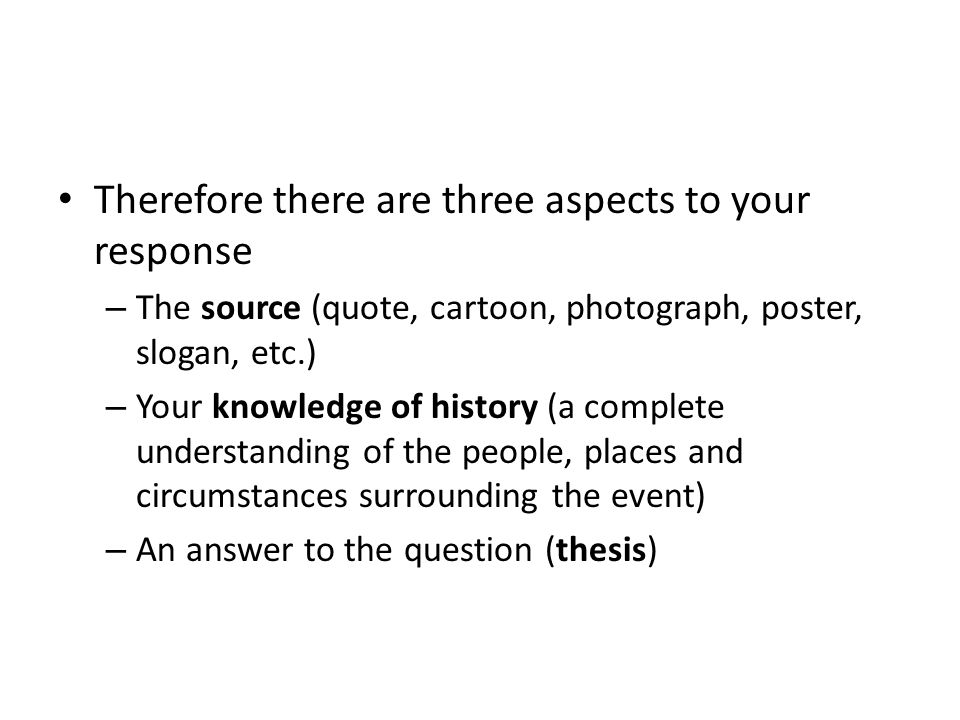 Therefore there are three aspects to your response