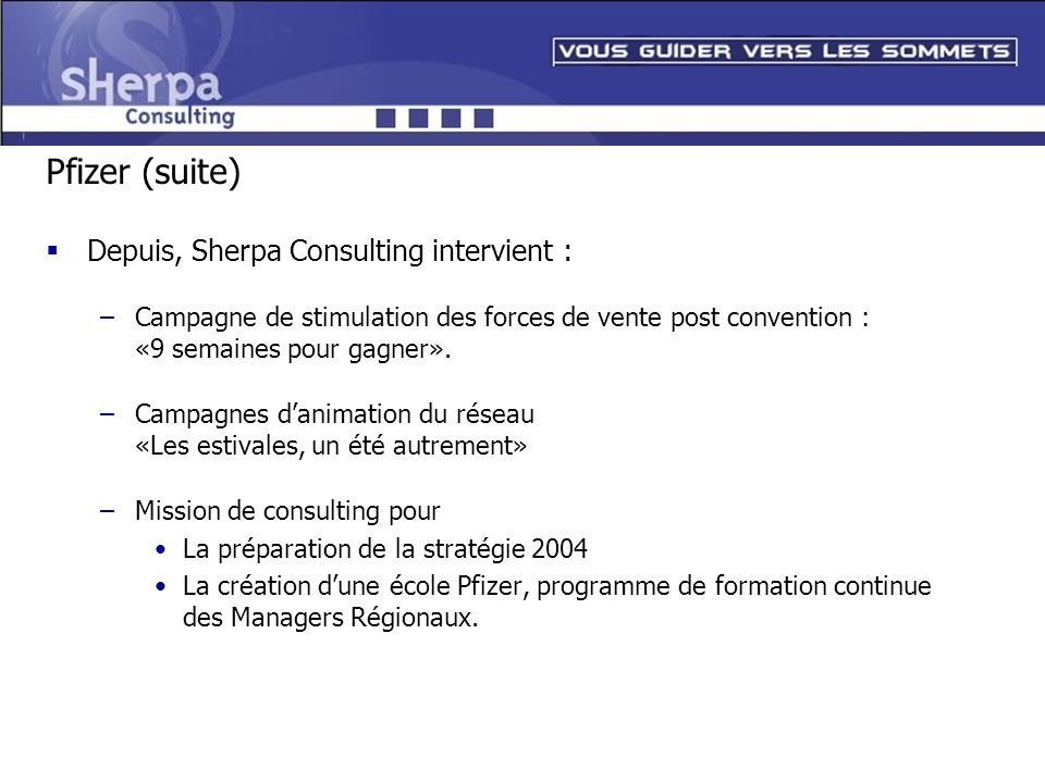 Pfizer (suite) Depuis, Sherpa Consulting intervient :
