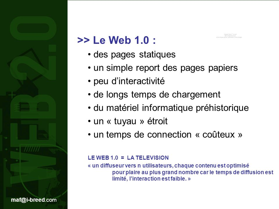 >> Le Web 1.0 : • un simple report des pages papiers