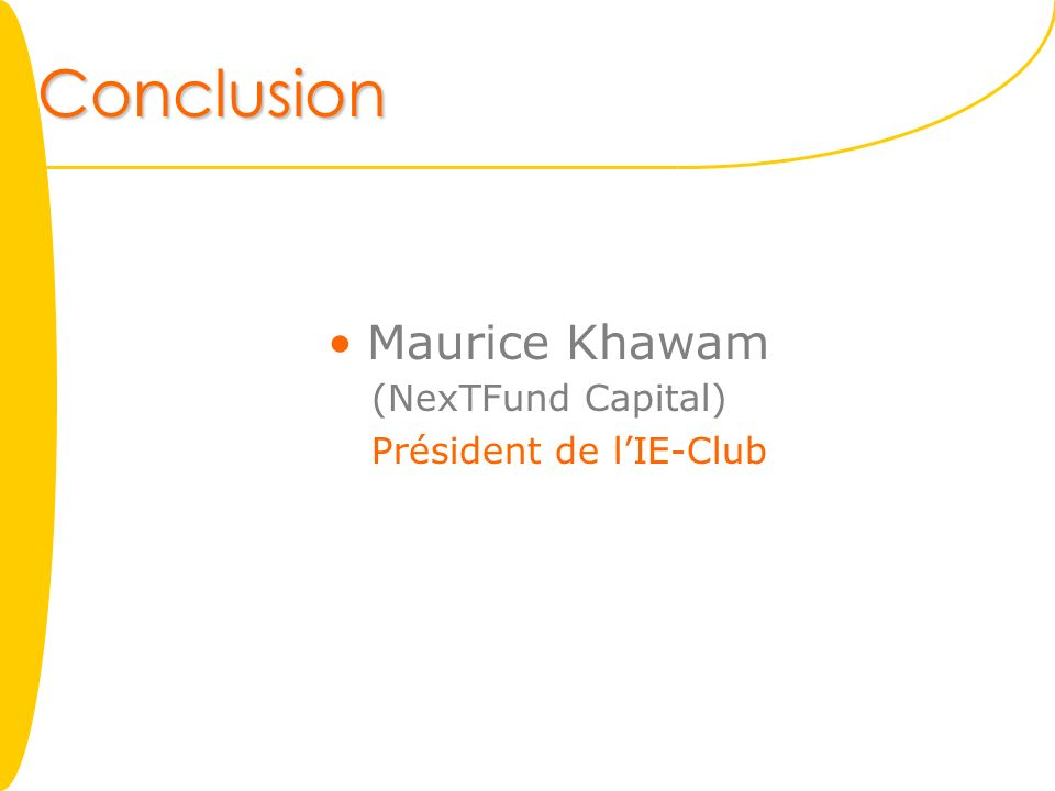 Conclusion Maurice Khawam (NexTFund Capital) Président de l'IE-Club