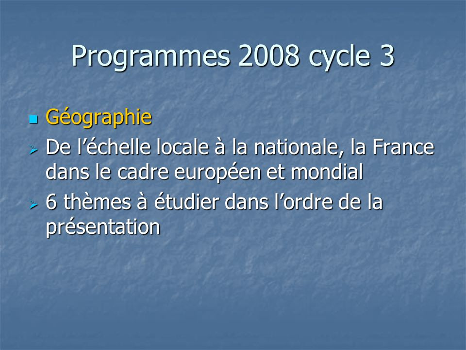 Programmes 2008 cycle 3 Géographie