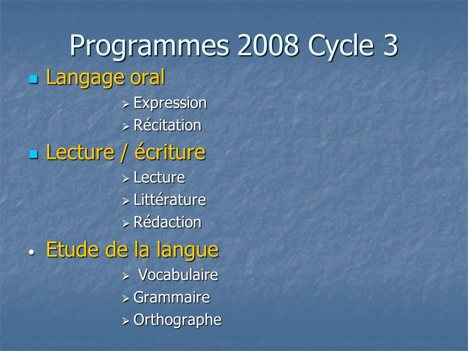 Programmes 2008 Cycle 3 Langage oral Lecture / écriture