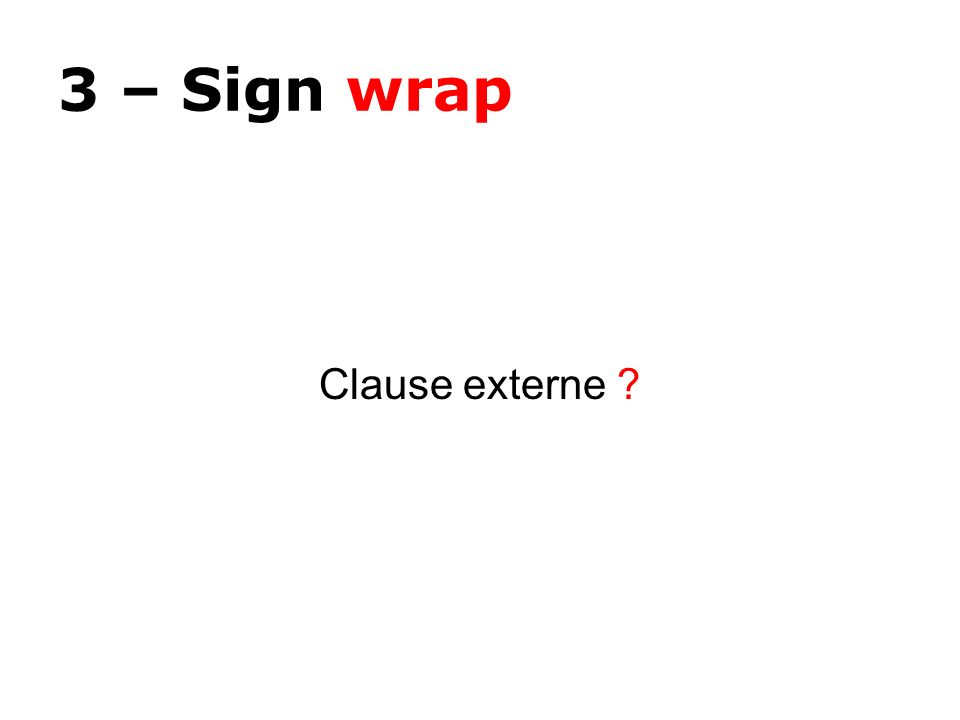 3 – Sign wrap Clause externe