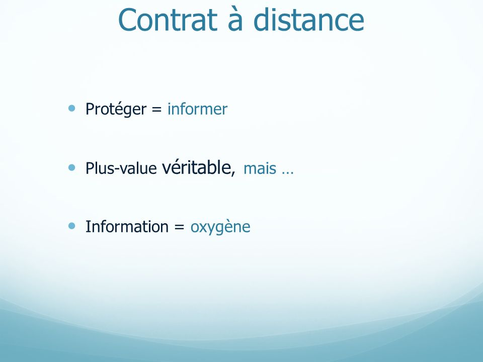Contrat à distance Protéger = informer Plus-value véritable, mais …