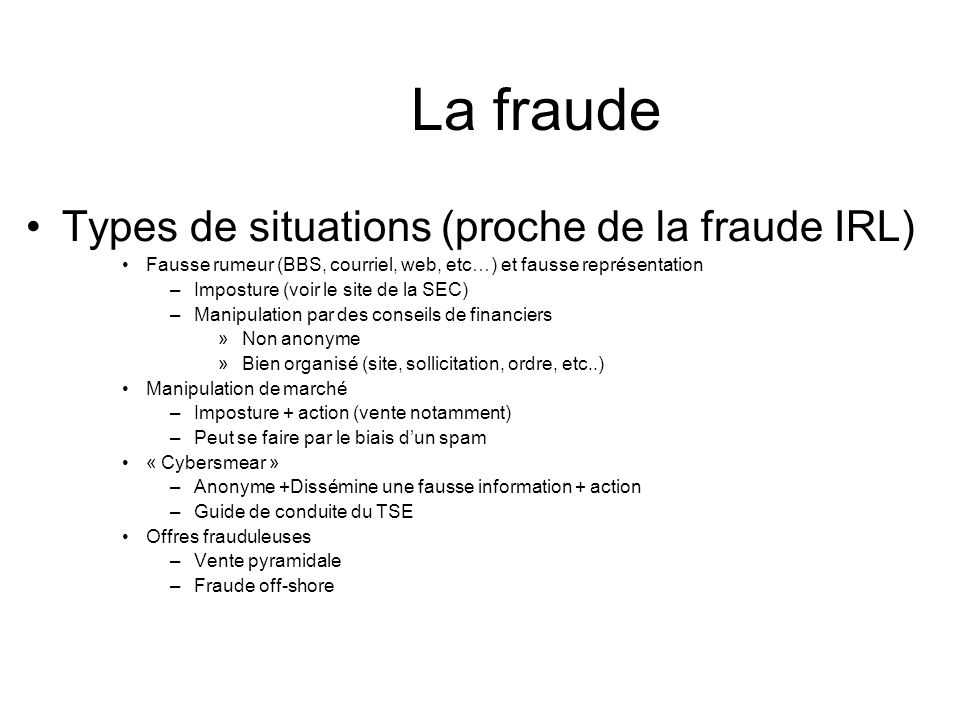 La fraude Types de situations (proche de la fraude IRL)