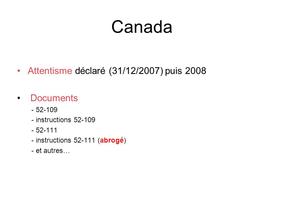 Canada Attentisme déclaré (31/12/2007) puis 2008 Documents
