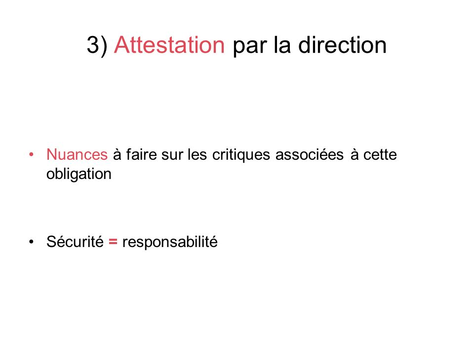 3) Attestation par la direction