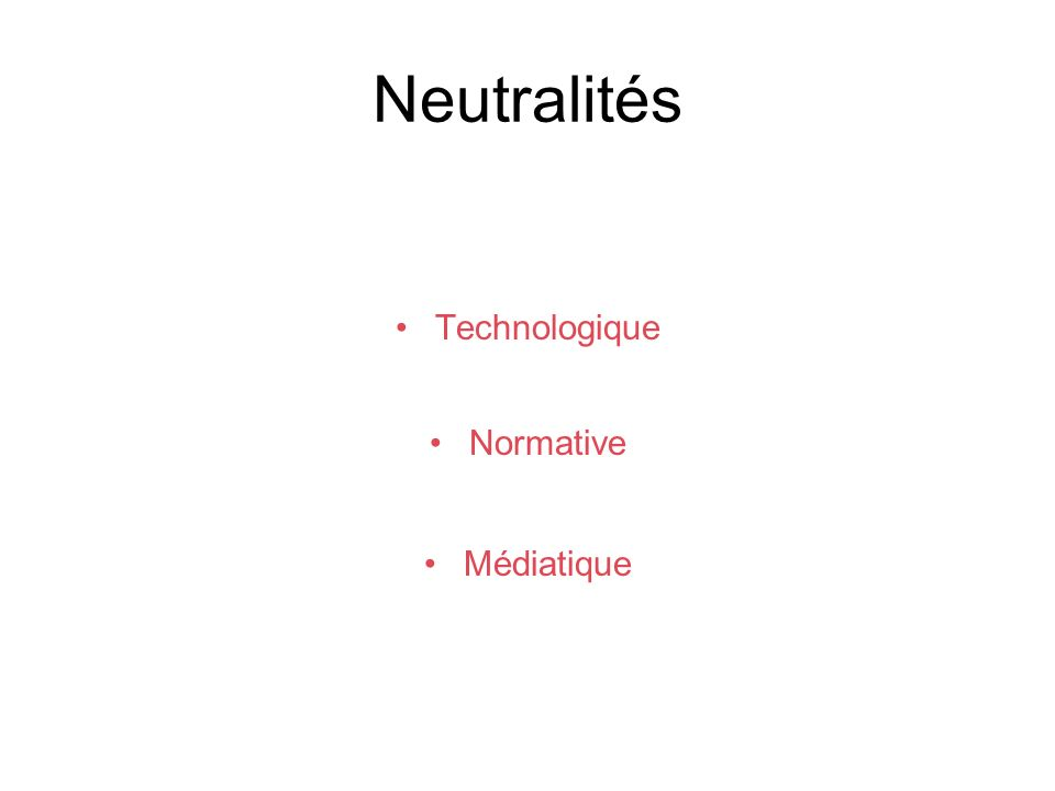 Neutralités Technologique Normative Médiatique