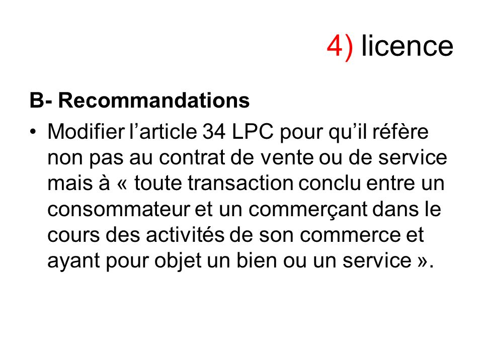 4) licence B- Recommandations