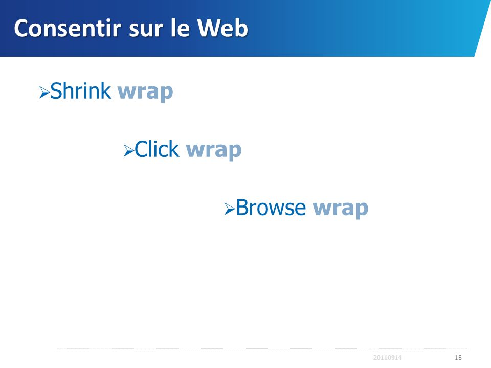 Consentir sur le Web Shrink wrap Click wrap Browse wrap