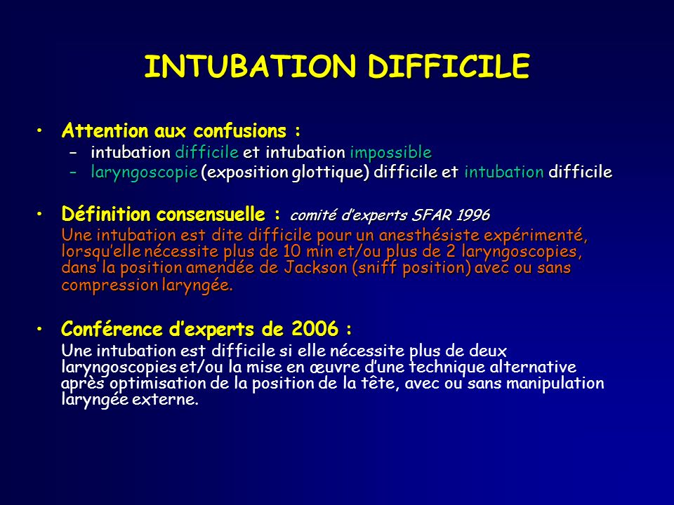 INTUBATION DIFFICILE Attention aux confusions :