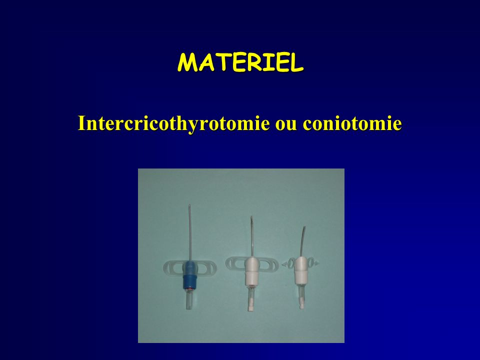 Intercricothyrotomie ou coniotomie