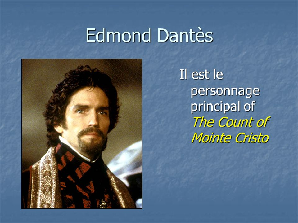 Edmond Dantès Il est le personnage principal of The Count of Mointe Cristo