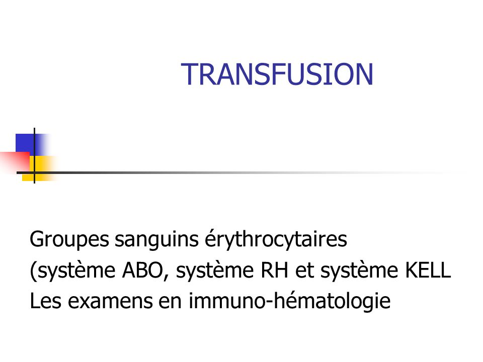 TRANSFUSION Groupes sanguins érythrocytaires