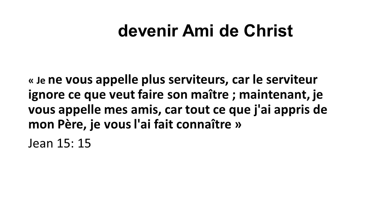devenir Ami de Christ Jean 15: 15