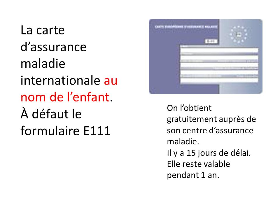 La carte d'assurance maladie internationale au nom de l'enfant.