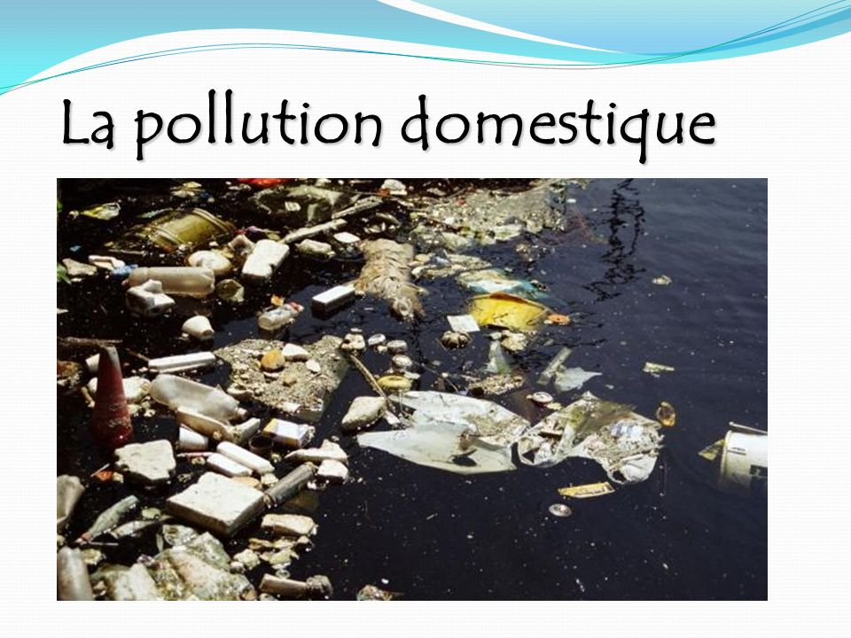 La pollution domestique