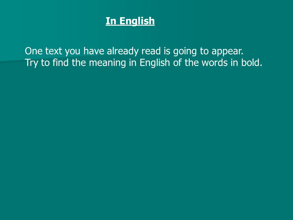 In English One text you have already read is going to appear.