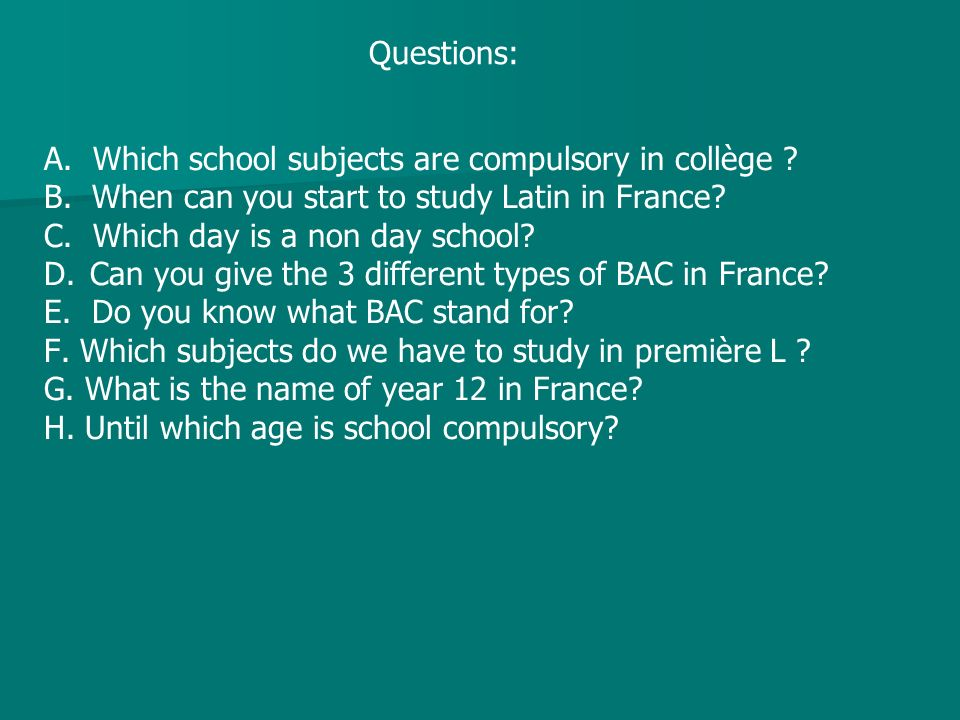 Questions: A. Which school subjects are compulsory in collège B. When can you start to study Latin in France