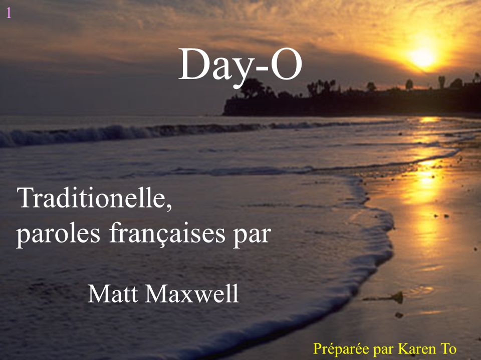 Day-O Traditionelle, paroles françaises par Matt Maxwell 1